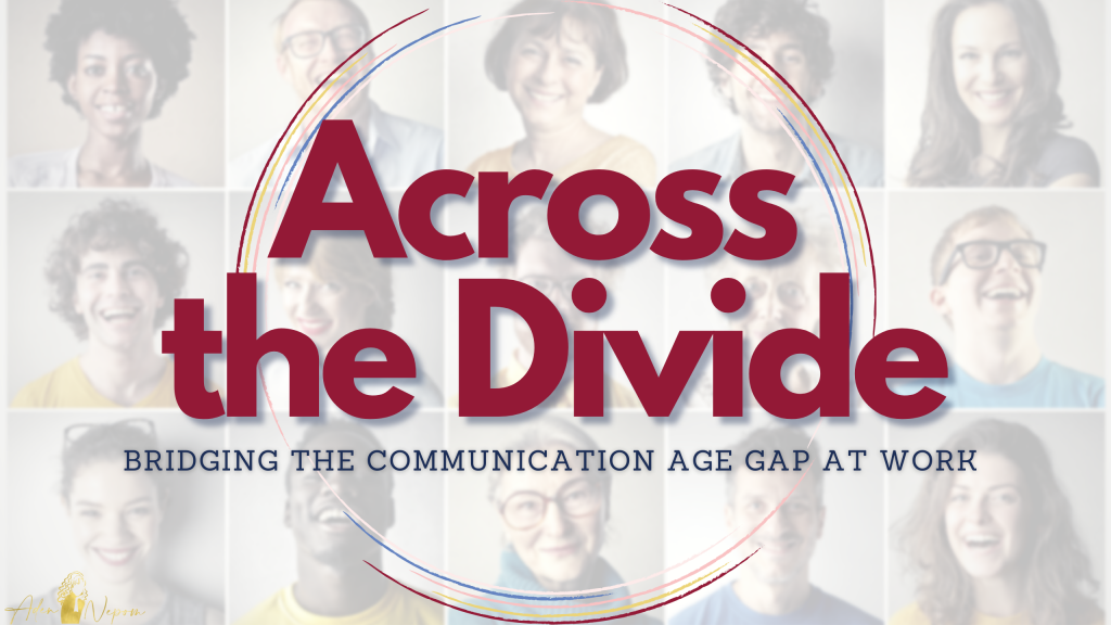 Online Workshop from Art of Change: Across the Divide - Bridging the Communication Age Gap at Work