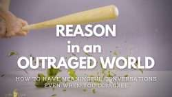 Reason in an Outraged World - Art of Change Workshops